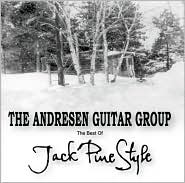 The Best of Jack Pine Style - Andresen Guitar Group