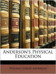 Anderson's Physical Education - William Gilbert Anderson