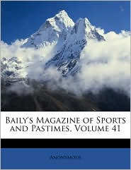 Baily's Magazine of Sports and Pastimes, Volume 41 - Anonymous