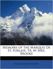 Memoirs of the Marquis de St. Forlaix, Tr. by Mrs. Brooke - Nicolas Tienne Framry