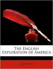 The English Exploration of America - Anonymous