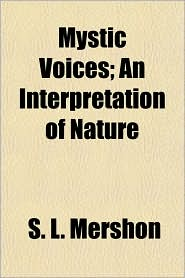 Mystic Voices; An Interpretation of Nature - S.L. Mershon