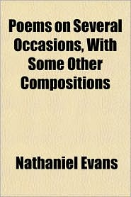 Poems on Several Occasions, with Some Other Compositions - Nathaniel Evans