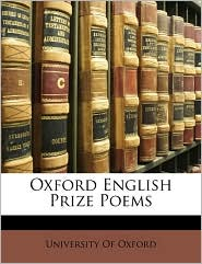 Oxford English Prize Poems - Created by University Of University Of Oxford