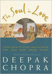 Soul in Love: Classic Poems of Ecstasy and Exaltation - Deepak Chopra