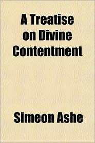 A Treatise on Divine Contentment - Simeon Ashe