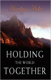 Holding The World Together - Marilyn Mehr
