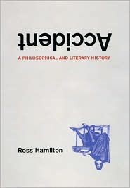 Accident: A Philosophical and Literary History - Ross Hamilton