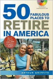 50 Fabulous Places to Retire in America, 3rd Edition - Arthur Griffith