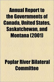 Annual Report To The Governments Of Canada, United States, Saskatchewan, And Montana (2001) - Poplar River Bilateral Committee