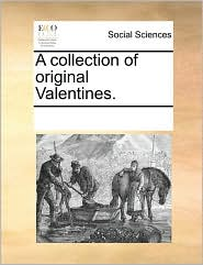 A collection of original Valentines. - See Notes Multiple Contributors