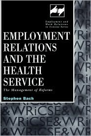 Employment Relations In The Health Service - Stephen Bach