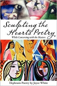 Sculpting the Heart's Poetry - While Conversing with the Masters