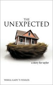 The Unexpected: A Story for Taylor - Teresa (Lady T) Poulos