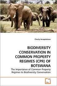 BIODIVERSITY CONSERVATION IN COMMON PROPERTY REGIMES (CPR) OF BOTSWANA - Charity Kerapeletswe