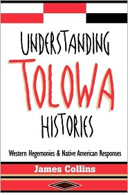 Understanding Tolowa Histories: Western Hegemonies and Native American Responses - James Collins