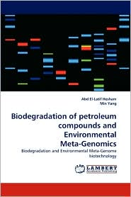 Biodegradation Of Petroleum Compounds And Environmental Meta-Genomics - Abd El-Latif Hesham, Min Yang