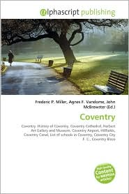Coventry - Frederic P. Miller (Editor), Agnes F. Vandome (Editor), John McBrewster (Editor)