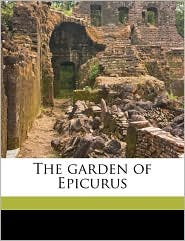 The garden of Epicurus - Created by Anatole 1844-1924 France