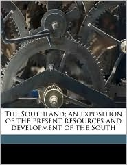 The Southland; an exposition of the present resources and development of the South - Frank Presbrey, Southern Railway
