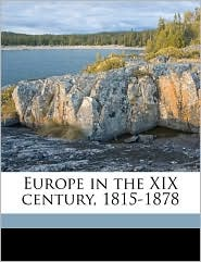 Europe in the XIX century, 1815-1878 - John Edward Morris