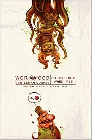Wormwood, Volume 2: It Only Hurts When I Pee - Ben Templesmith (Artist)