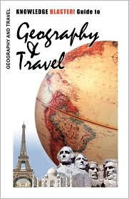 KNOWLEDGE BLASTER! Guide to Geography and Travel - Yucca Road Productions