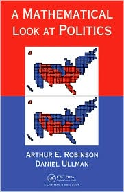 A Mathematical Look at Politics - E. Arthur Robinson, Jr., Daniel H. Ullman