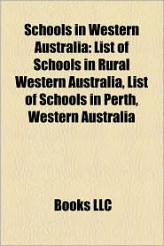 Schools In Western Australia - Books Llc
