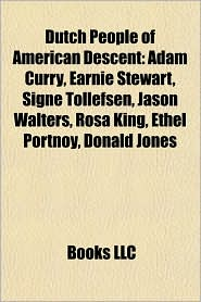 Dutch People of American Descent: Adam Curry, Earnie Stewart, Signe Tollefsen, Jason Walters, Rosa King, Ethel Portnoy, Donald Jones