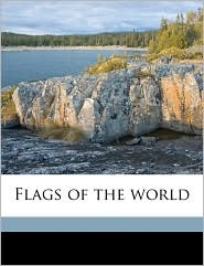 Flags of the World - Byron McCandless, Gilbert Hovey Grosvenor