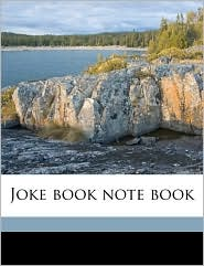 Joke Book Note Book - Ethel Watts Mumford Grant, John Henry Nash, Tomoye Press Bkp Cu-Banc