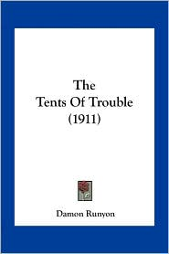 The Tents Of Trouble (1911) - Damon Runyon