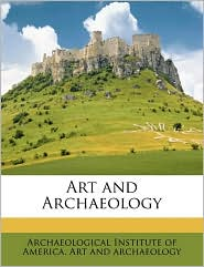Art and Archaeology - Created by Archaeological Institute of America Art