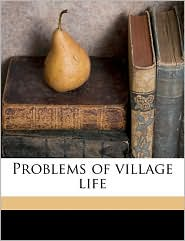 Problems of Village Life