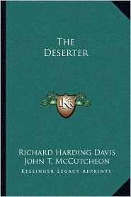 The Deserter - Richard Harding Davis, John T. McCutcheon (Illustrator)