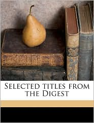 Selected titles from the Digest Volume 2