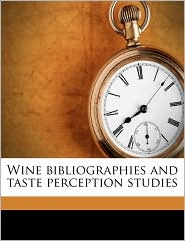 Wine bibliographies and taste perception studies - M A. 1911- Amerine, Ruth Teiser
