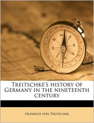 Treitschke's history of Germany in the nineteenth century - Heinrich von Treitschke