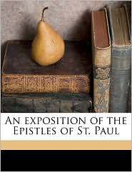 An Exposition of the Epistles of St. Paul