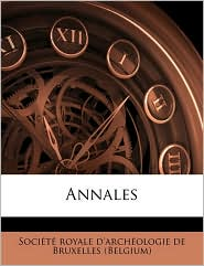 Annales - Created by Soci t  royale d'arch ologie de Bruxe