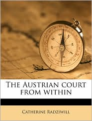 The Austrian court from within - Catherine Radziwill