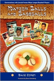 Matzoh Balls and Baseballs - Dave Cohen, Foreword by Steve Greenberg, Preface by Steven LeBow
