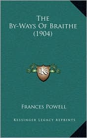 The By-Ways of Braithe (1904) - Frances Powell