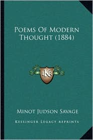 Poems of Modern Thought (1884) - Minot J. Savage