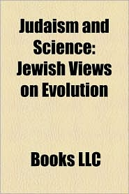 Judaism And Science - Books Llc