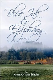 Blue Ink and Epiphany: Poetry