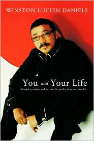 You and Your Life: Principles Produce and Increase the Quality of an Excellent Life - Winston Lucien Daniels