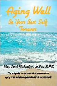 Aging Well - Be Your Best Self Forever! - Rev. Carol Richardson