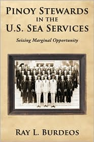 Pinoy Stewards in the U. S. Sea Services: Seizing Marginal Opportunity - Ray L. Burdeos